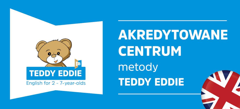 Metoda Teddy Eddie - kursy języka angielskiego dla dzieci 2-7 lat
